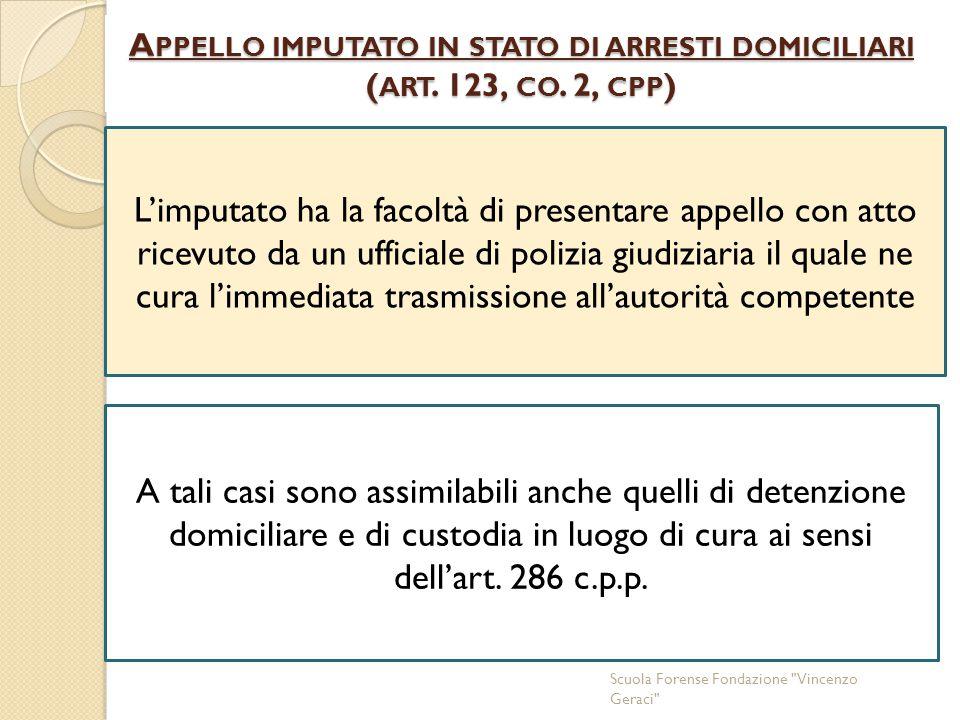 A PPELLO IMPUTATO IN STATO DI ARRESTI DOMICILIARI ( ART.