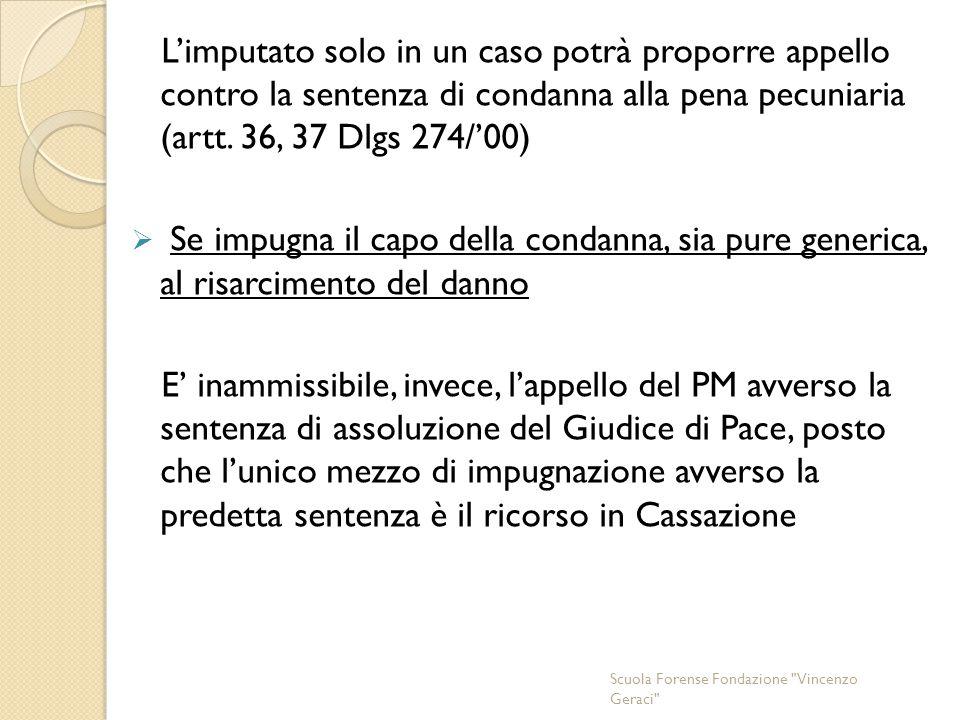 L'imputato solo in un caso potrà proporre appello contro la sentenza di condanna alla pena pecuniaria (artt.