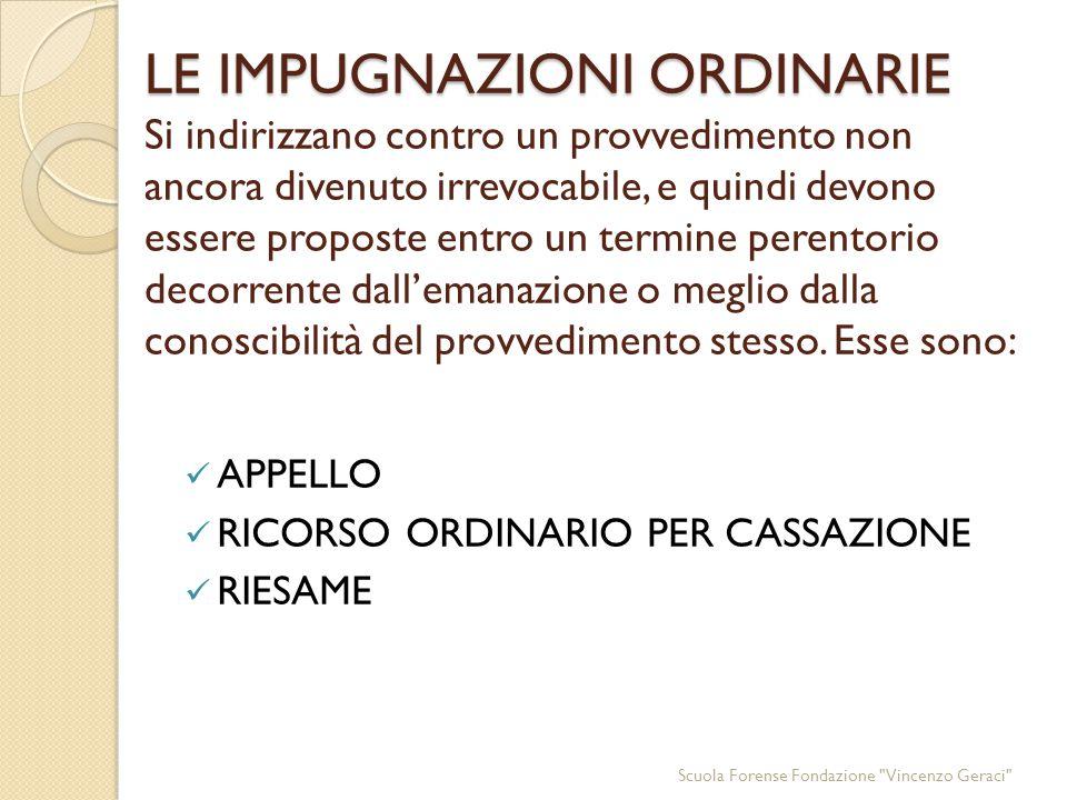 Scuola Forense Fondazione Vincenzo Geraci Procede al giudizio di appello basato su: Risultanze probatorie di primo grado (art.
