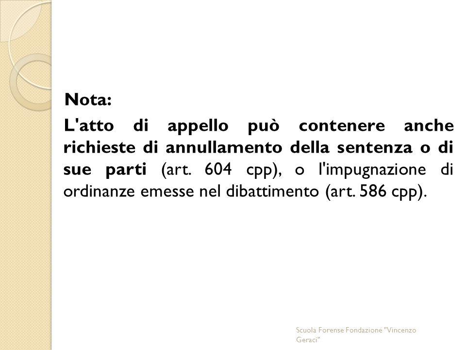 Nota: L atto di appello può contenere anche richieste di annullamento della sentenza o di sue parti (art.