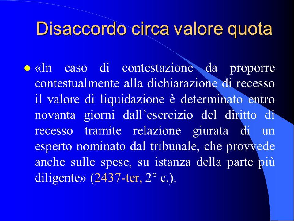 Disaccordo circa valore quota l «In caso di contestazione da proporre contestualmente alla dichiarazione di recesso il valore di liquidazione è determ