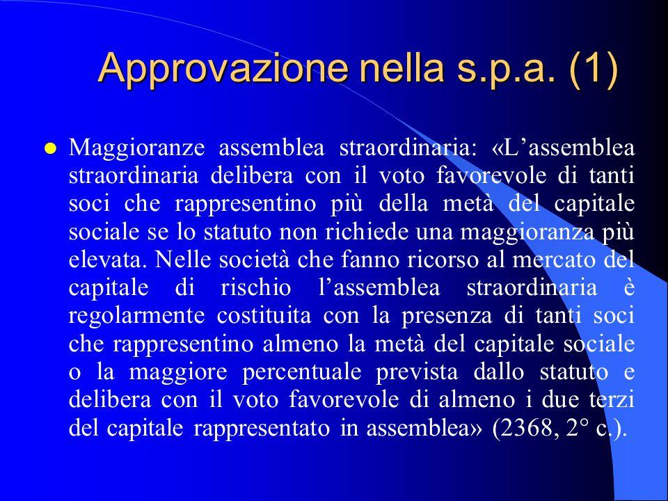 Approvazione nella s.p.a. (1) l Maggioranze assemblea straordinaria: «L'assemblea straordinaria delibera con il voto favorevole di tanti soci che rapp