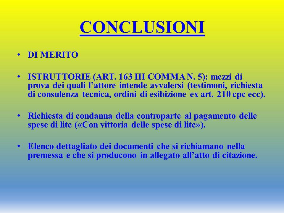 DI MERITO ISTRUTTORIE (ART. 163 III COMMA N. 5): mezzi di prova dei quali l'attore intende avvalersi (testimoni, richiesta di consulenza tecnica, ordi