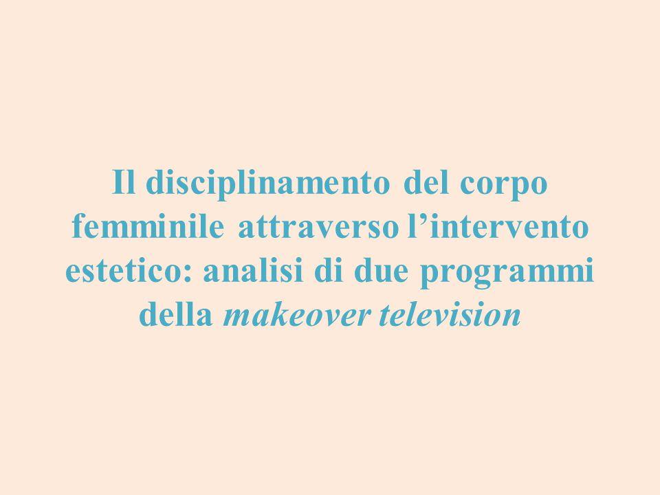 Il disciplinamento del corpo femminile attraverso l'intervento estetico: analisi di due programmi della makeover television