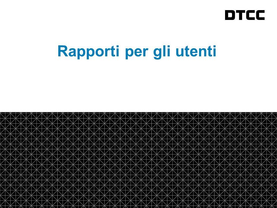 © DTCC 19 fda Rapporti per gli utenti