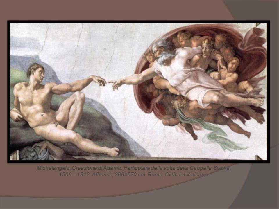 Michelangelo, Creazione di Adamo. Particolare della volta della Cappella Sistina, 1508 – 1512. Affresco, 280×570 cm. Roma, Città del Vaticano.