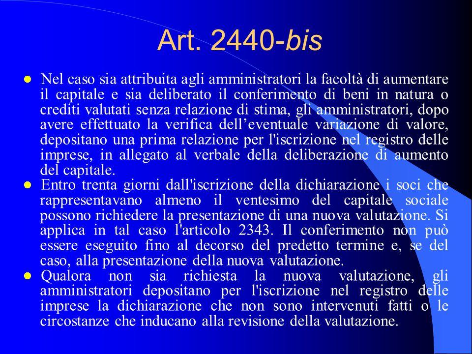 Art. 2440-bis l Nel caso sia attribuita agli amministratori la facoltà di aumentare il capitale e sia deliberato il conferimento di beni in natura o c