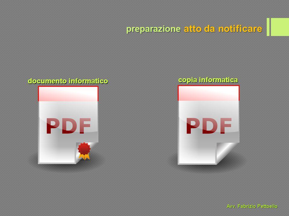 preparazione atto da notificare documento informatico copia informatica Avv. Fabrizio Pettoello