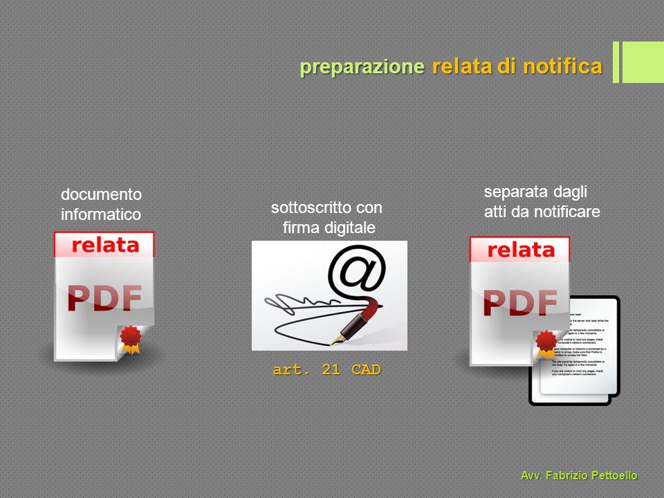 preparazione relata di notifica documento informatico separata dagli atti da notificare art. 21 CAD sottoscritto con firma digitale Avv. Fabrizio Pett