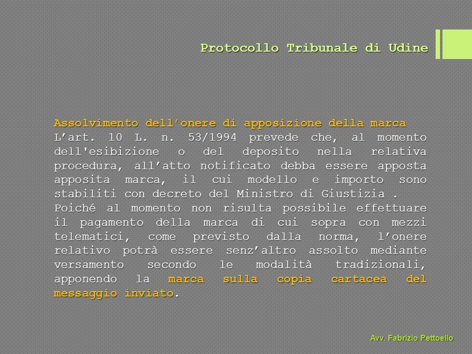 Avv. Fabrizio Pettoello Assolvimento dell'onere di apposizione della marca L'art. 10 L. n. 53/1994 prevede che, al momento dell'esibizione o del depos