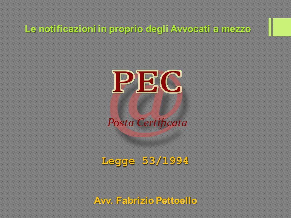 Le notificazioni in proprio degli Avvocati a mezzo Legge 53/1994 Avv. Fabrizio Pettoello