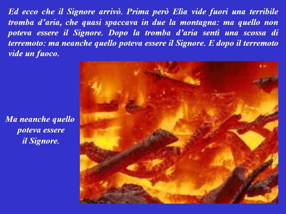 Una notte il profeta Elìa era inseguito dai soldati della regina Gezabèle, che volevano ucciderlo. Così salì sul monte sacro, l'Òreb: ed entrato in un