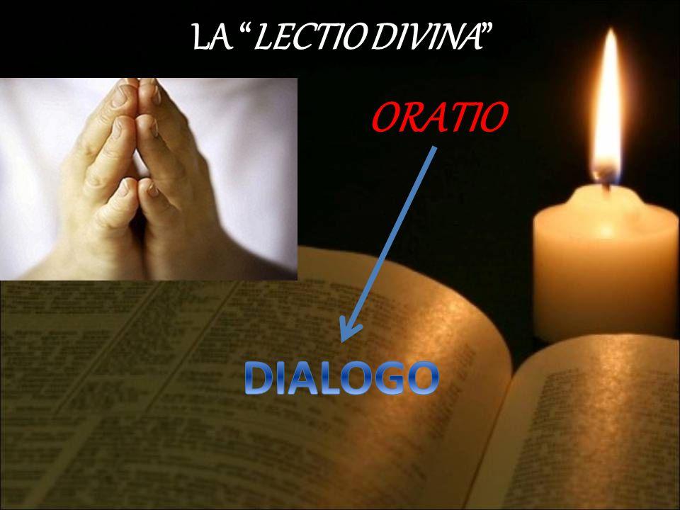 "LA ""LECTIO DIVINA"" ORATIO"