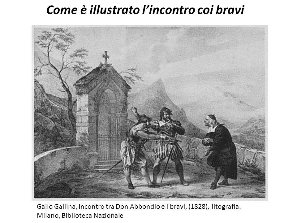 Come è illustrato l'incontro coi bravi Gallo Gallina, Incontro tra Don Abbondio e i bravi, (1828), litografia. Milano, Biblioteca Nazionale