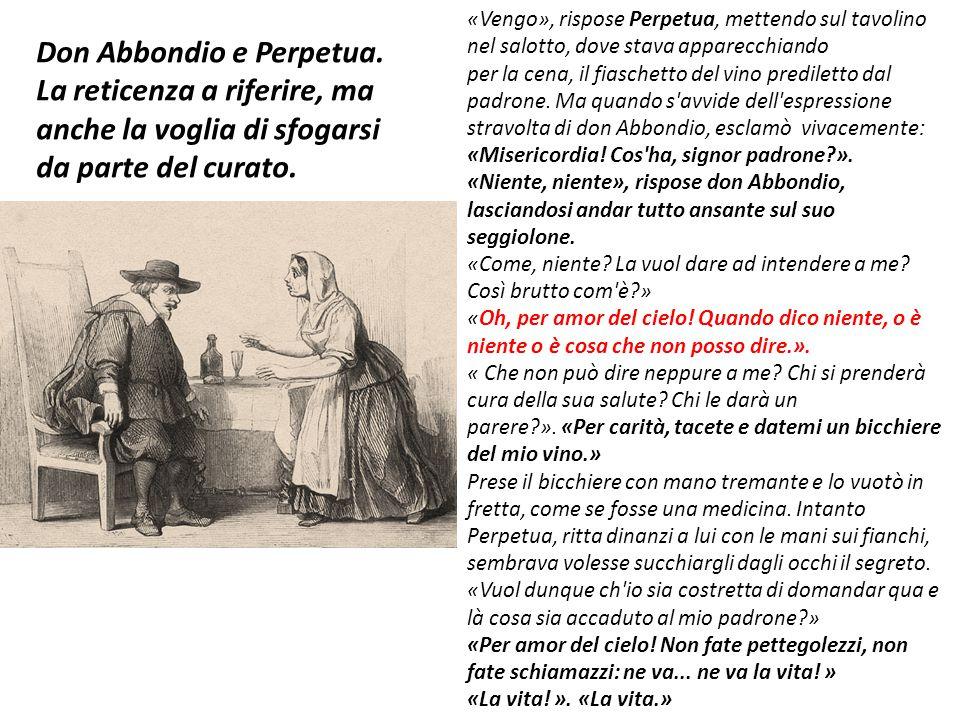 «Vengo», rispose Perpetua, mettendo sul tavolino nel salotto, dove stava apparecchiando per la cena, il fiaschetto del vino prediletto dal padrone. Ma