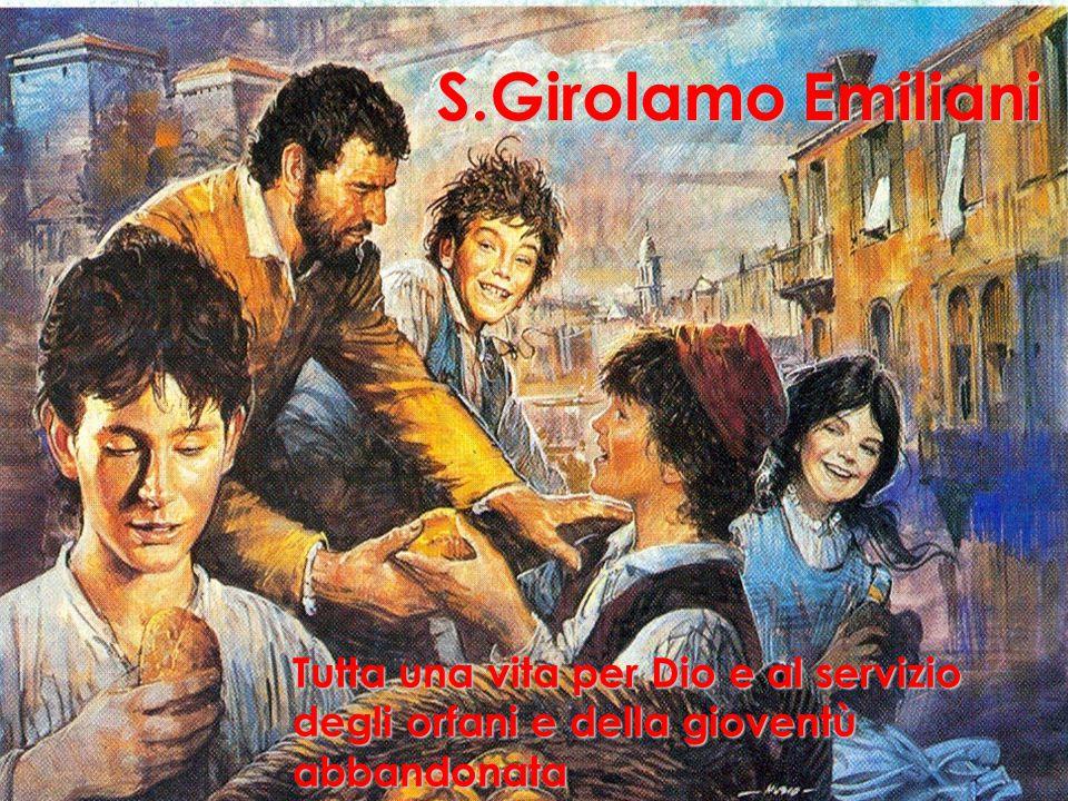 S.Girolamo Emiliani Tutta una vita per Dio e al servizio degli orfani e della gioventù abbandonata