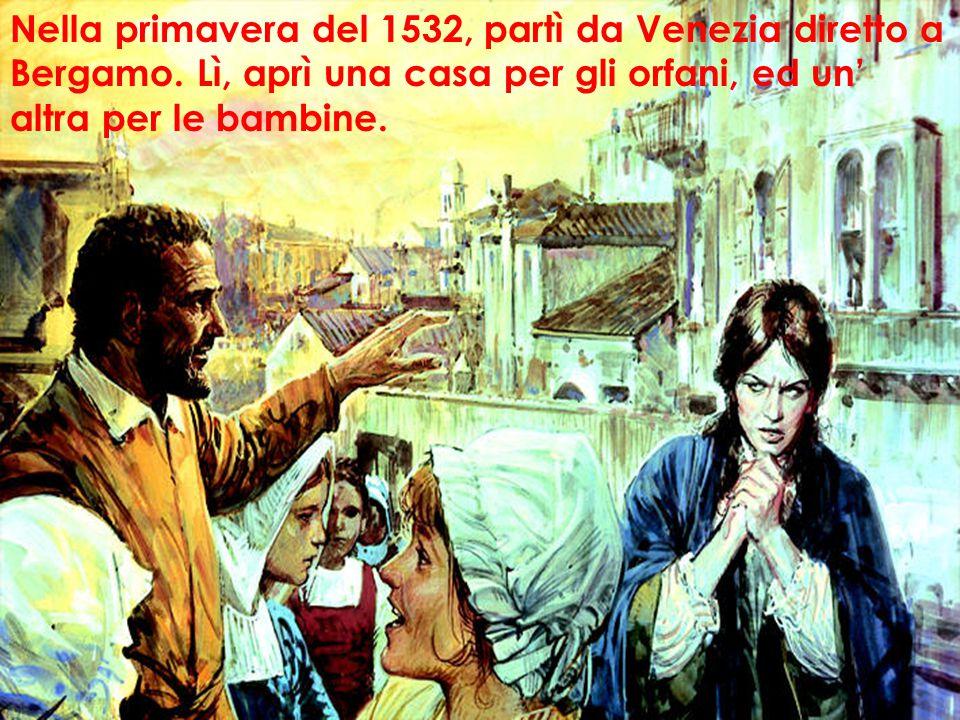 Nella primavera del 1532, partì da Venezia diretto a Bergamo.