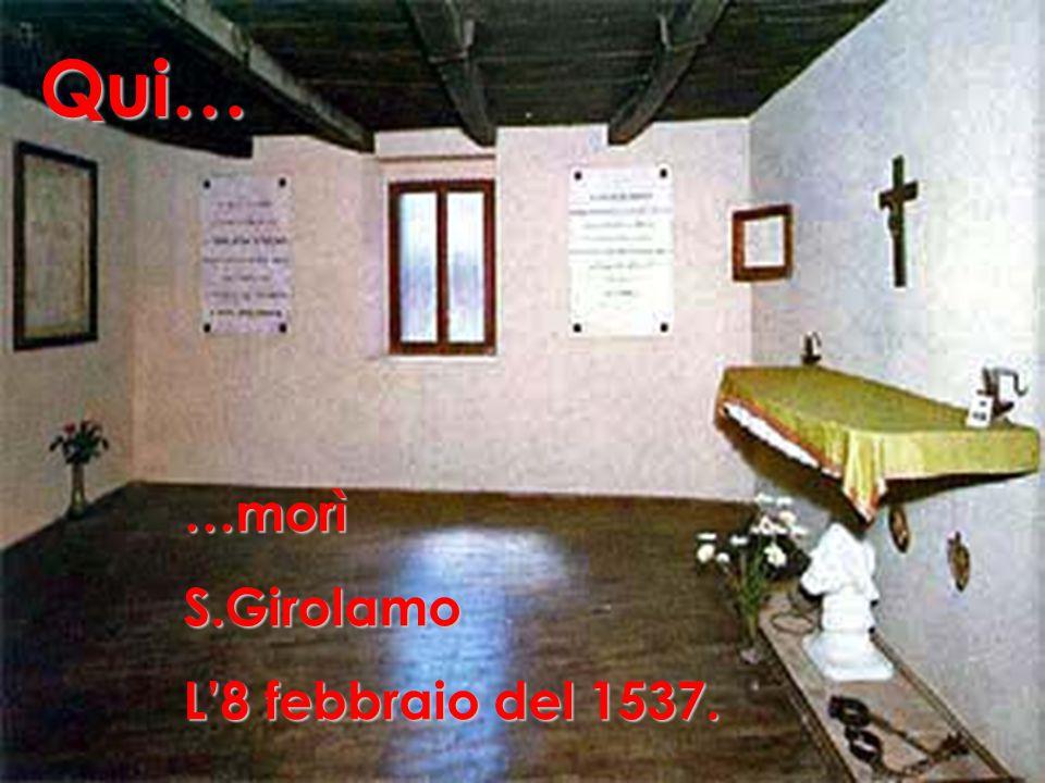 Somasca, gennaio del 1537, una grave epidemia si era propagata per la valle di S.Martino e aveva colpito anche gli orfani, che Girolamo aveva raccolto in una casa vicino alla Rocca.