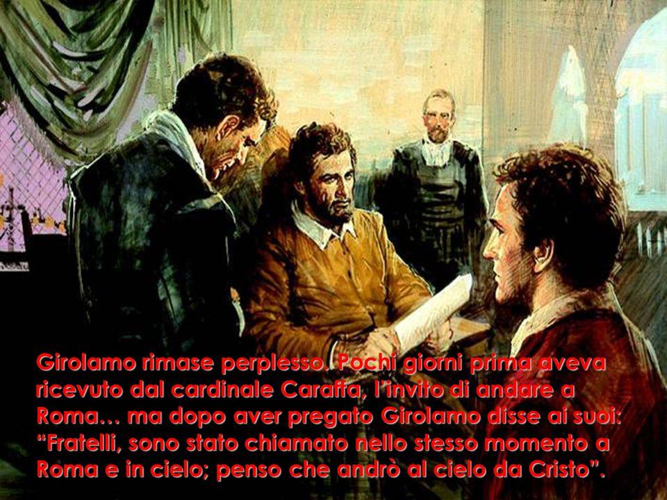 Girolamo rimase perplesso.