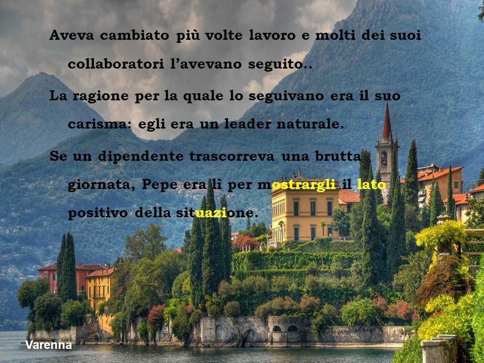 Vesuvio dal Sorrento Pepe era il tipo di persona che tutti vorrebbero essere. Sempre allegro, aveva sempre qualcosa di positivo da dire. Quando qualcu