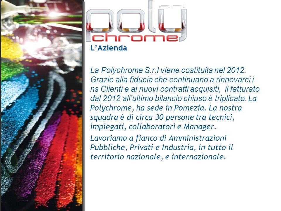 L'Azienda La Polychrome S.r.l viene costituita nel 2012. Grazie alla fiducia che continuano a rinnovarci i ns Clienti e ai nuovi contratti acquisiti,