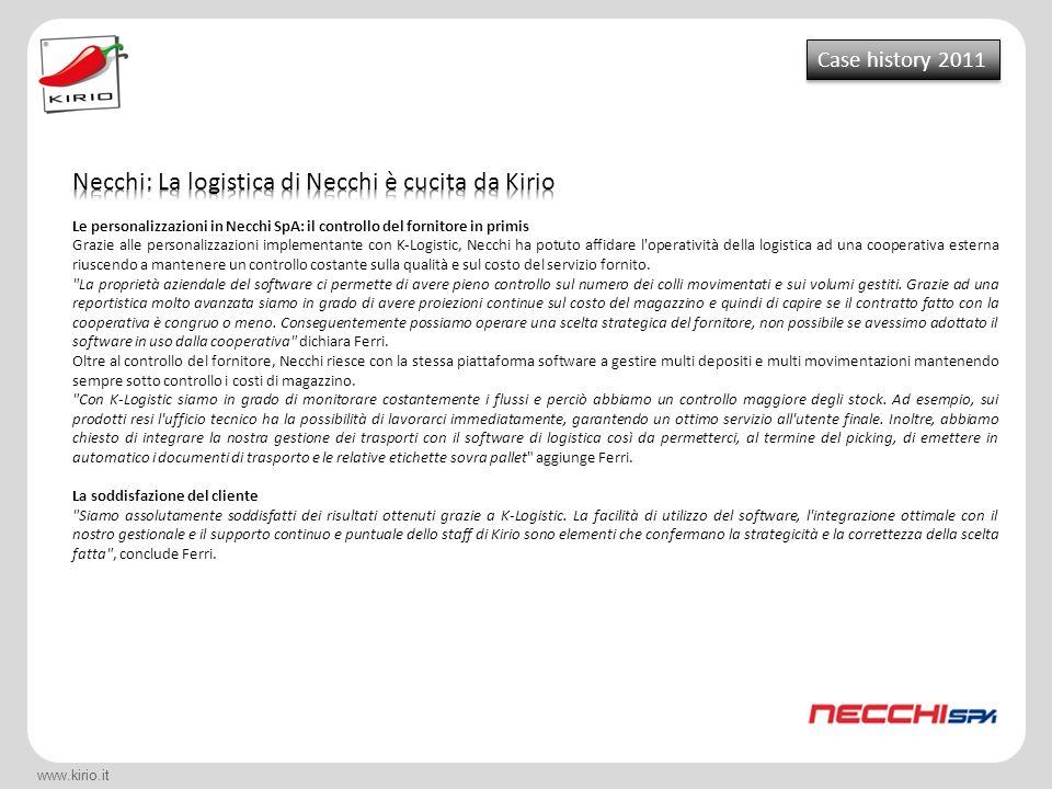 www.kirio.it Case history 2011 Le personalizzazioni in Necchi SpA: il controllo del fornitore in primis Grazie alle personalizzazioni implementante co