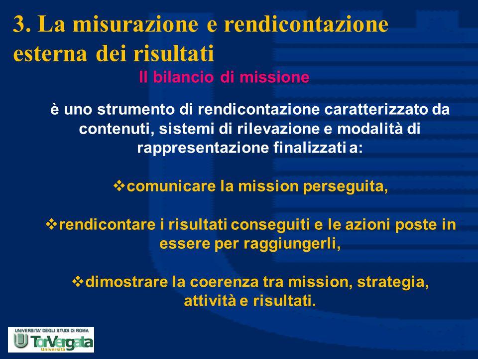 3. La misurazione e rendicontazione esterna dei risultati Il bilancio di missione è uno strumento di rendicontazione caratterizzato da contenuti, sist