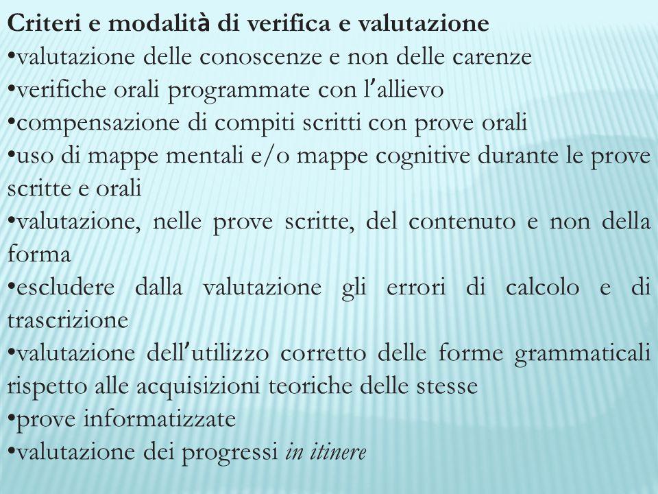 Criteri e modalit à di verifica e valutazione valutazione delle conoscenze e non delle carenze verifiche orali programmate con l ' allievo compensazio