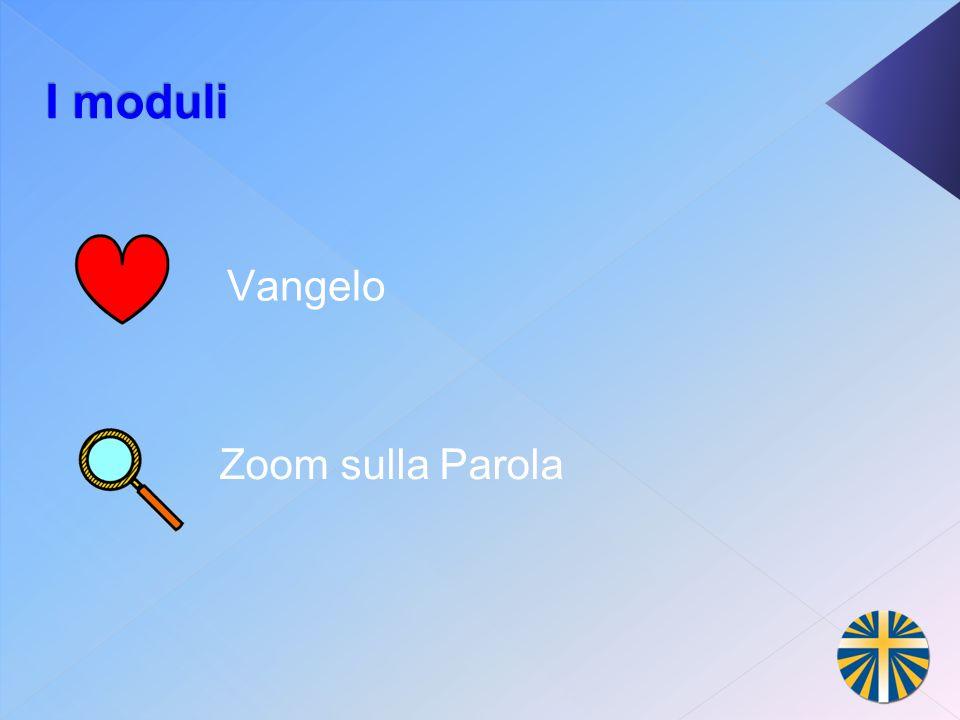 I moduli Vangelo Zoom sulla Parola