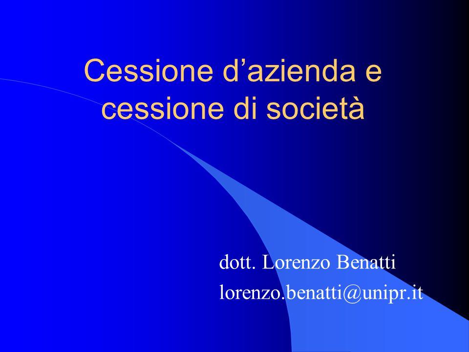 Cessione d'azienda e cessione di società dott. Lorenzo Benatti lorenzo.benatti@unipr.it