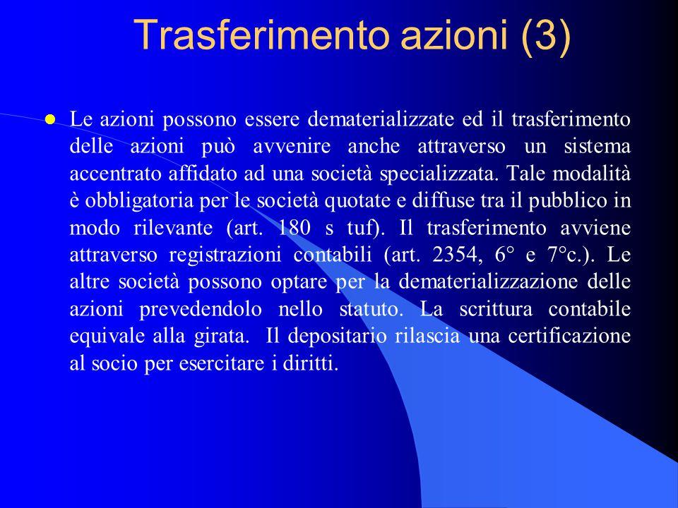 Limiti circolazione azioni (1) l Limiti legali –azioni liberate con conferimenti in natura, –azioni con prestazioni accessorie.