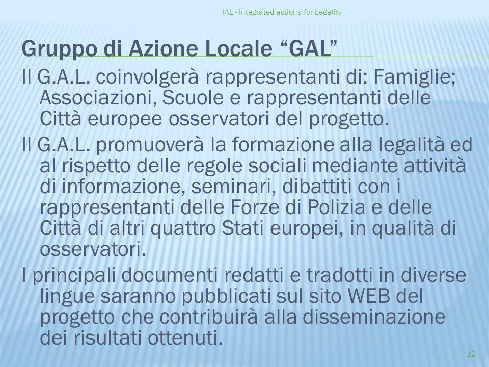 IAL - Integrated actions for Legality 12 Gruppo di Azione Locale GAL Il G.A.L.