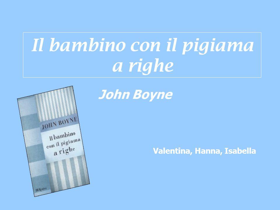 Il bambino con il pigiama a righe John Boyne Valentina, Hanna, Isabella