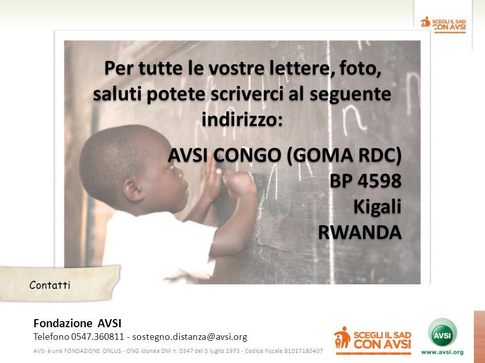 Fondazione AVSI Telefono 0547.360811 - sostegno.distanza@avsi.org AVSI è una FONDAZIONE ONLUS - ONG idonea DM n.