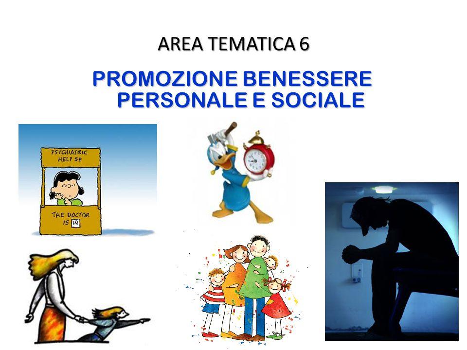 AREA TEMATICA 6 PROMOZIONE BENESSERE PERSONALE E SOCIALE