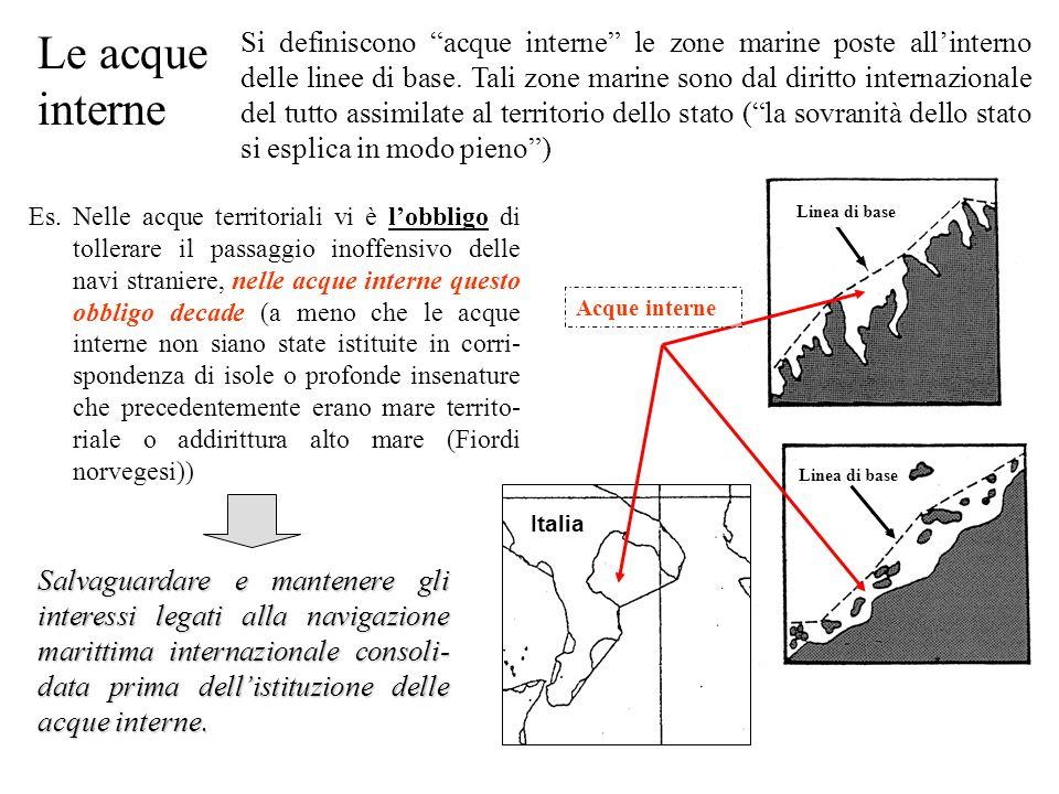 """Le acque interne Si definiscono """"acque interne"""" le zone marine poste all'interno delle linee di base. Tali zone marine sono dal diritto internazionale"""