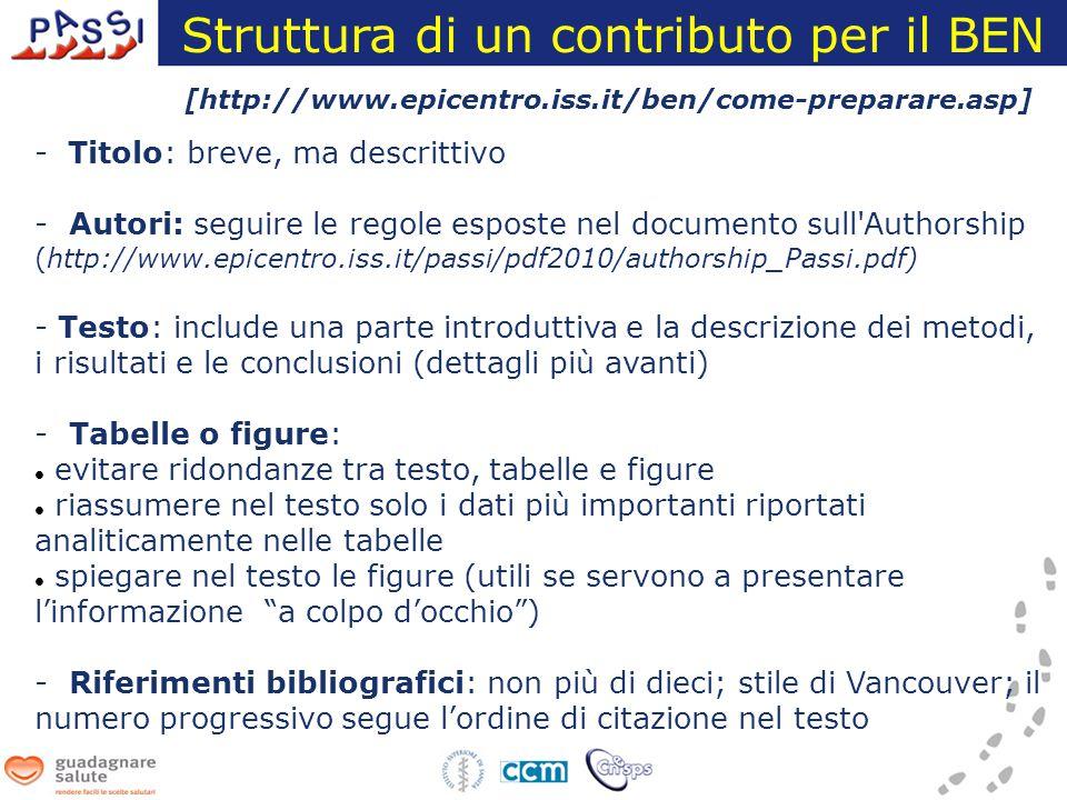 - Titolo: breve, ma descrittivo - Autori: seguire le regole esposte nel documento sull'Authorship (http://www.epicentro.iss.it/passi/pdf2010/authorshi