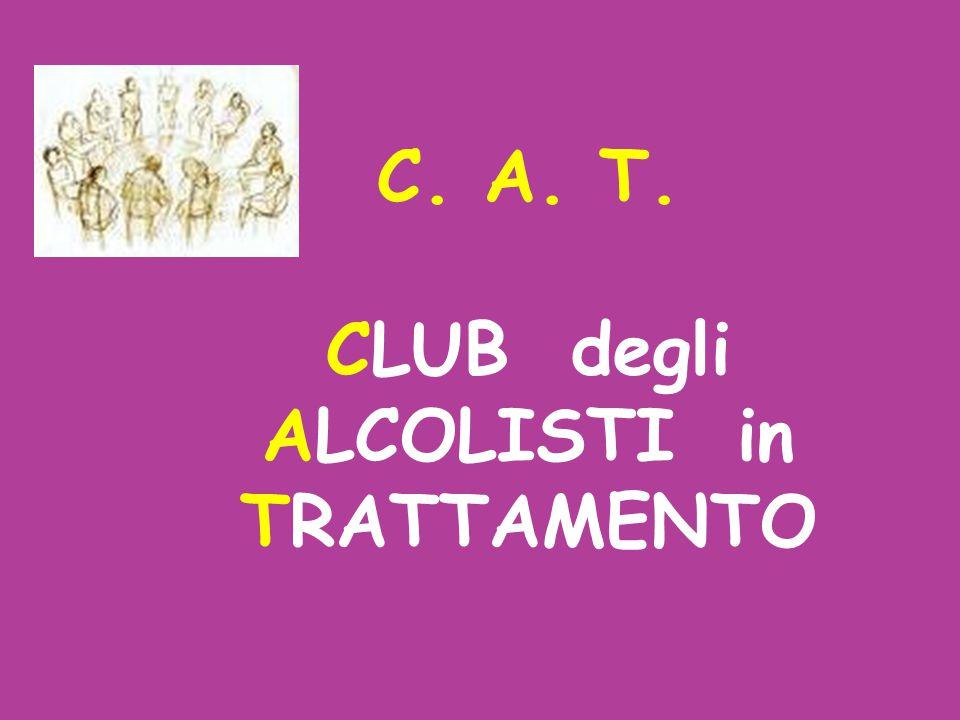 C. A. T. CLUB degli ALCOLISTI in TRATTAMENTO