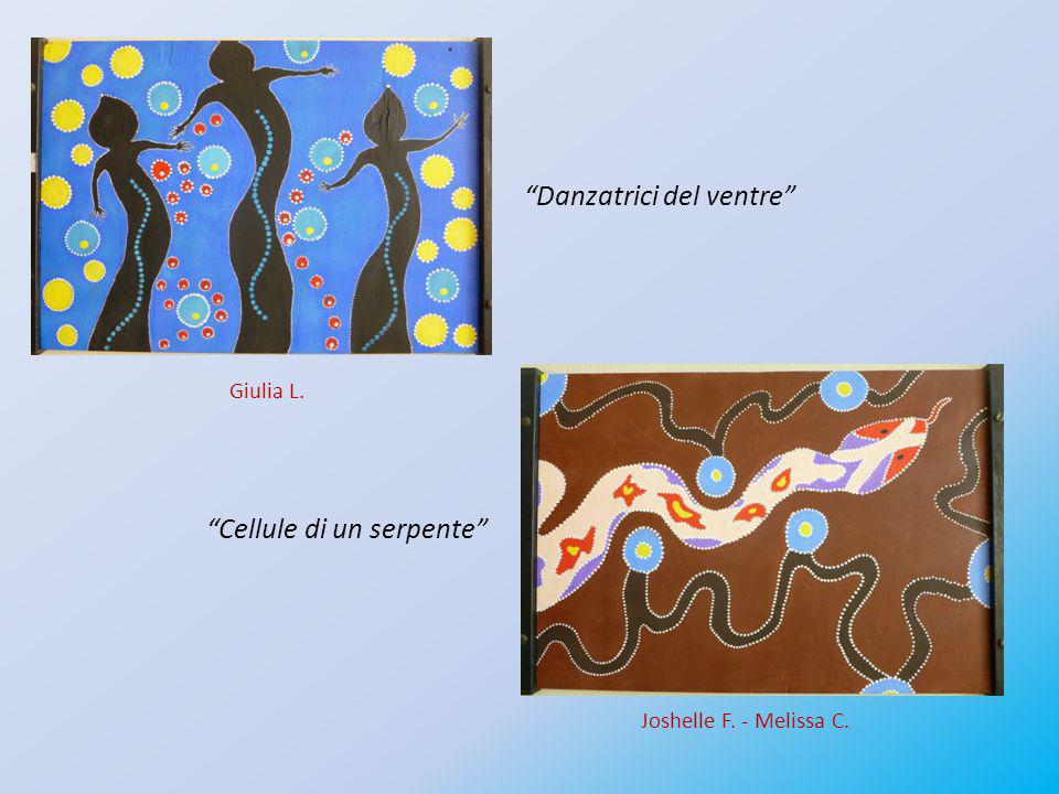 """""""Danzatrici del ventre"""" """"Cellule di un serpente"""" Giulia L. Joshelle F. - Melissa C."""