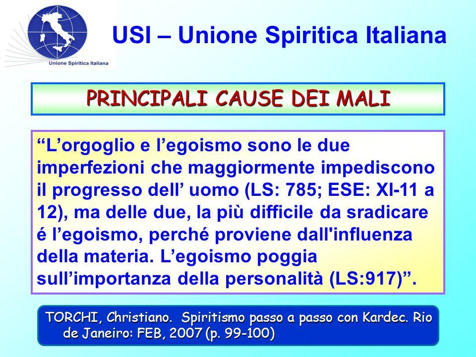 """USI – Unione Spiritica Italiana PRINCIPALI CAUSE DEI MALI """"L'orgoglio e l'egoismo sono le due imperfezioni che maggiormente impediscono il progresso d"""