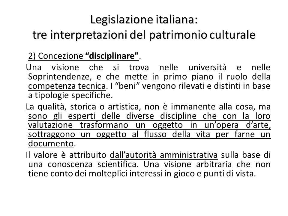 Legislazione italiana: tre interpretazioni del patrimonio culturale 2) Concezione disciplinare .