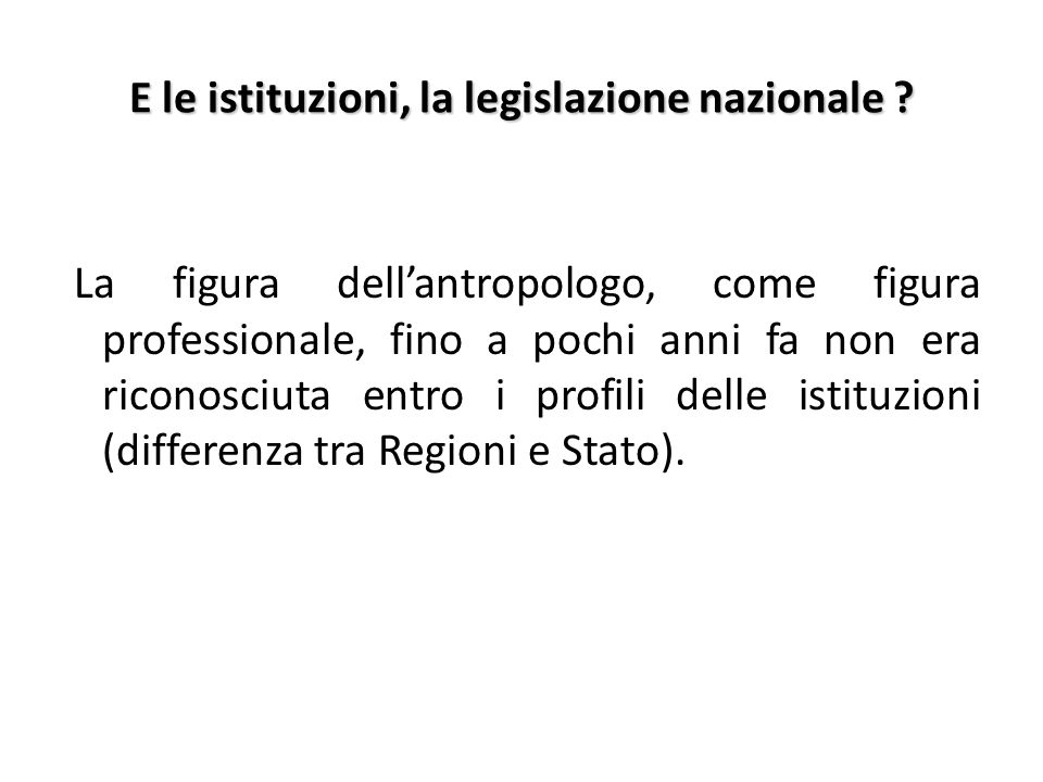E le istituzioni, la legislazione nazionale .