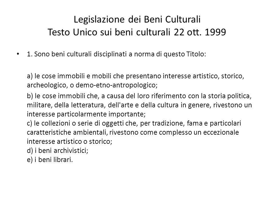 Legislazione dei Beni Culturali Testo Unico sui beni culturali 22 ott.
