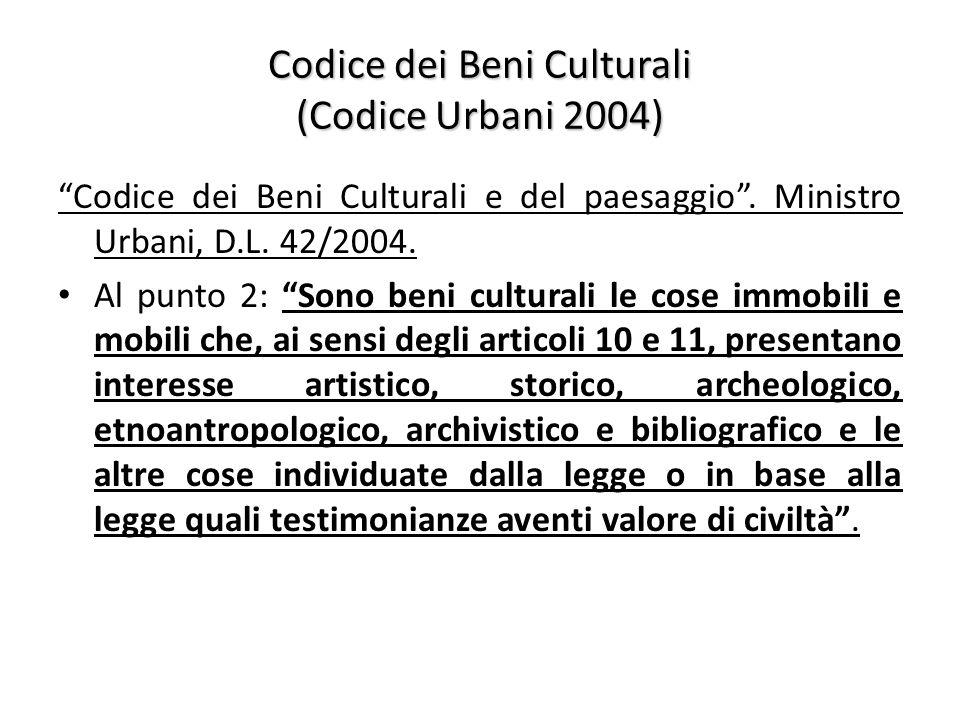 Codice dei Beni Culturali (Codice Urbani 2004) Codice dei Beni Culturali e del paesaggio .