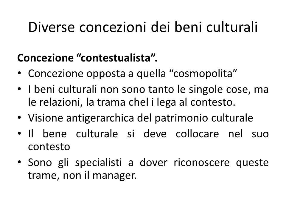 Diverse concezioni dei beni culturali Concezione contestualista .