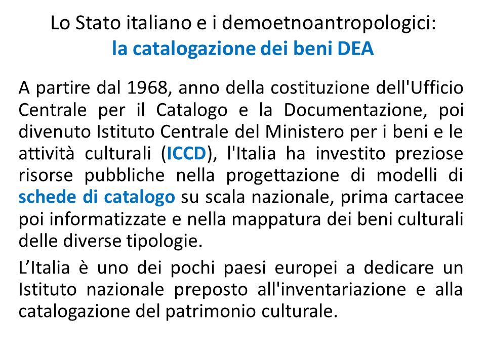 Lo Stato italiano e i demoetnoantropologici: la catalogazione dei beni DEA A partire dal 1968, anno della costituzione dell'Ufficio Centrale per il Ca