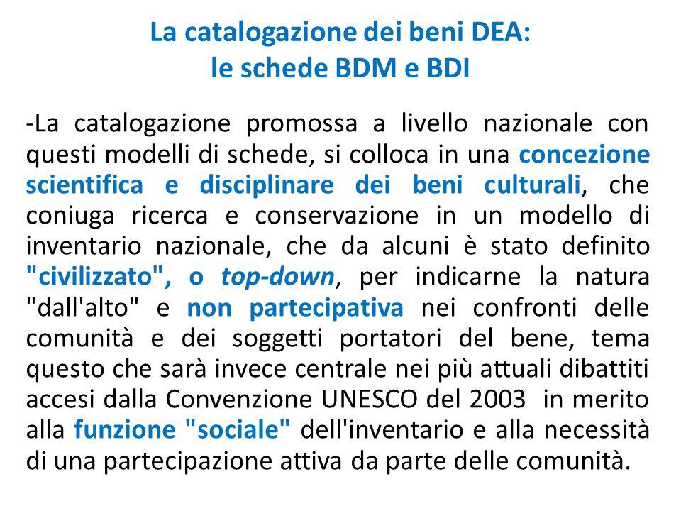 La catalogazione dei beni DEA: le schede BDM e BDI -La catalogazione promossa a livello nazionale con questi modelli di schede, si colloca in una conc