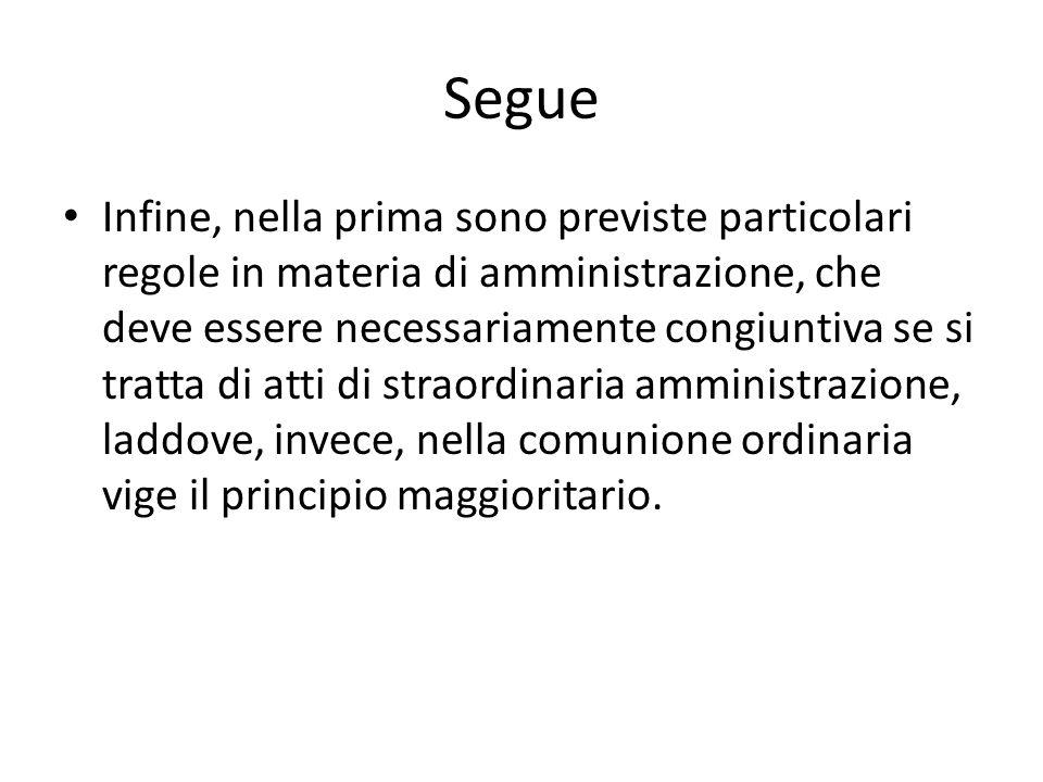 Segue Infine, nella prima sono previste particolari regole in materia di amministrazione, che deve essere necessariamente congiuntiva se si tratta di