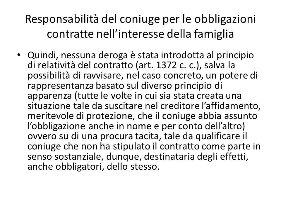 Responsabilità del coniuge per le obbligazioni contratte nell'interesse della famiglia Quindi, nessuna deroga è stata introdotta al principio di relat