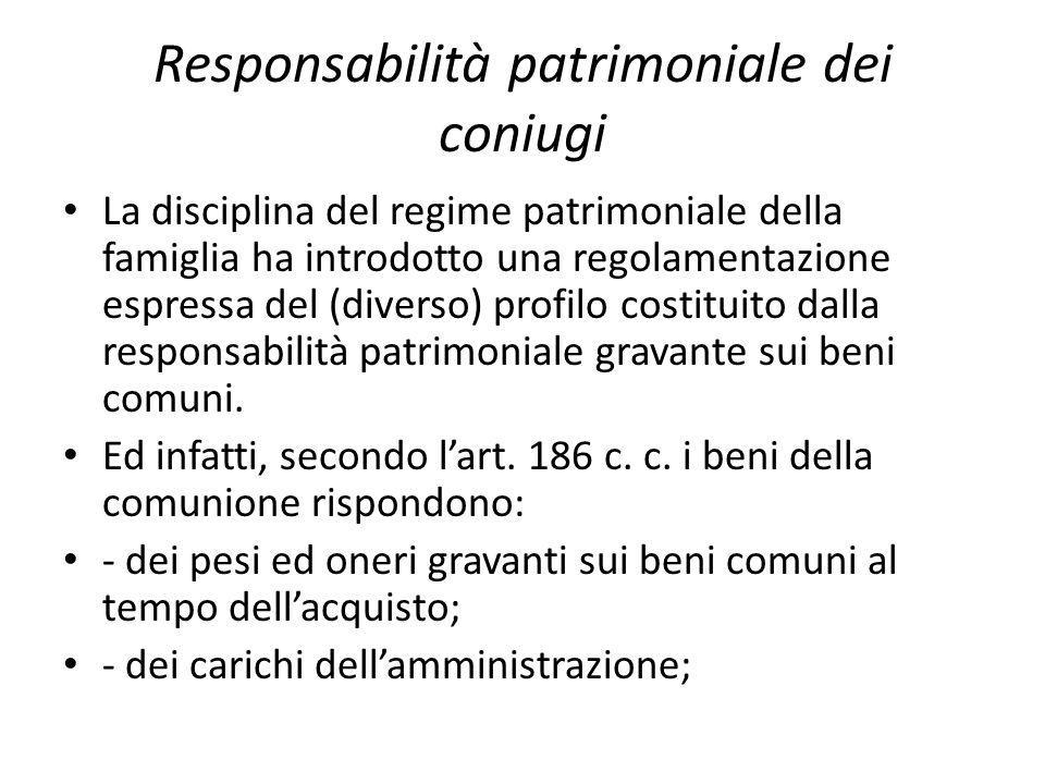 Responsabilità patrimoniale dei coniugi La disciplina del regime patrimoniale della famiglia ha introdotto una regolamentazione espressa del (diverso)